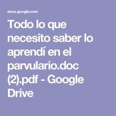 Todo lo que necesito saber lo aprendí en el parvulario.doc (2).pdf - Google Drive