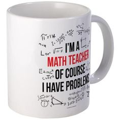 Math Teacher Problems Mugs for