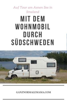 Campen in Schweden: Tipps für den Urlaub im Wohnmobil in Smaland und Süd-Schweden. Sehenswürdigkeiten und Natur rund um den Asnen See, auch für den Urlaub mit Kindern.