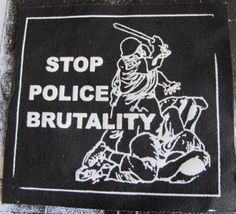 Stop Police Brutality patch. Printed on black canvas material. This patch measures x It is made by Mass Media with love! Please support DIY crafts by punks! Punk Patches, Pin And Patches, Crust Punk, Punk Jackets, Punks Not Dead, Protest Signs, Riot Grrrl, Punk Art, Wall Collage