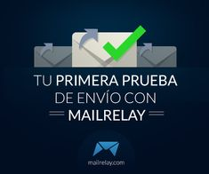 Algunos consejos básicos a la hora de realizar las primeras pruebas con Mailrelay