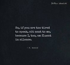 I understand your words & your silence. Great Quotes, Quotes To Live By, Me Quotes, Motivational Quotes, Inspirational Quotes, Nature Quotes, The Words, Cool Words, Note To Self
