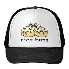 Nice Buns Trucker Hat $16.50. Funny Cinnamon Roll / Honey Bun Cartoon Design.  Humorous design for that person who likes a good laugh or who loves the sweet buns...as in cinnamon rolls, sticky buns...honey buns.. They're perfectly sweet no matter what the name. If this is for a gift, matching wrapping paper, ribbon, stickers, gift bags, tags, etc. can be found under Craft Supplies in the list of Departments.