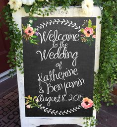 Custom Wedding Welcome Sign Chalkboard Floral by PalmsandPeonies