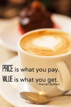 Price is what you pay. Value is what you get. #quote