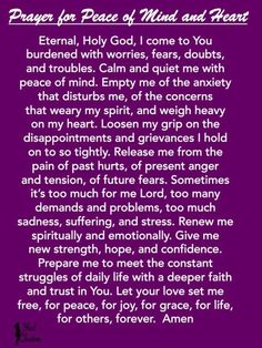 Prayer for Peace of Mind and Heart. This is perfect for anxiety or stressful moments Jewish prayer Prayer For Peace, Faith Prayer, Power Of Prayer, My Prayer, 2017 Prayer, Worry Prayer, Prayer Ideas, Prayer List, Prayer Wall