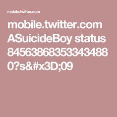 mobile.twitter.com ASuicideBoy status 845638683533434880?s=09