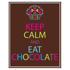 ceep calm and eat candy | Colecção Exclusiva - Keep Calm and Eat Chocolate
