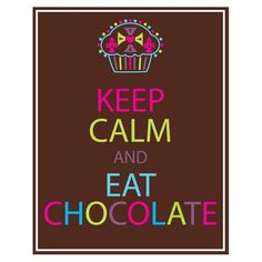 ceep calm and eat candy | Colecção Exclusiva - Keep Calm and Eat Chocolate