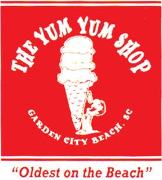 yum yum shop garden city beach. Daddy loves to eat a banana split while Mama always got a scoop of butter pecan ice cream!