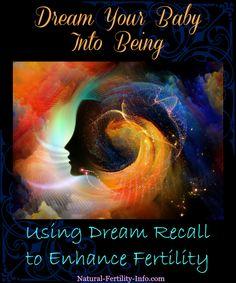 Dream Recall to Enhance Fertility #NaturalFertilityInfo