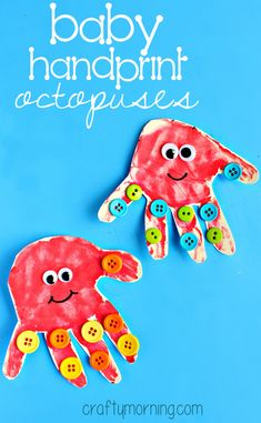 "Baby Handprint Octopus Craft for Kids - She knew octopuses had 8 legs but she wanted to make ""babies!"" So cute with the buttons. 