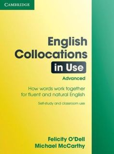 ENGLISH COLLOCATIONS IN USE, ADVANCED. Covers all the most useful collocations (common word combinations) at Advanced level to help make your English more fluent and natural-sounding. Ref. number: ENG-404 (book).