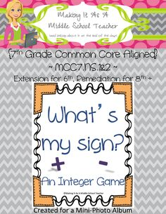 Math Game Monday is an integer game aligned to 7th Grade Common Core called What's My Sign? from Making It As A Middle School Teacher.