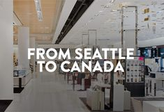 From Seattle to Canada.