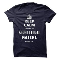 nice Price Comparisons of keep calm and let the AGRICULTURAL INSPECTOR handle it