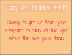 Ok, I feel a lot better that I am not the only one that does this stuff #lazygirlproblems