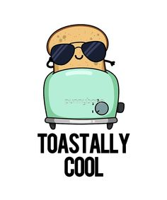 A hot piece of toast smirking with sunglasses on, toastally cool. Perfect for food and pun lovers. Funny Food Puns, Punny Puns, Cute Jokes, Cute Puns, Funny Cute, Food Meme, Cute Food Drawings, Funny Drawings, Kawaii Drawings