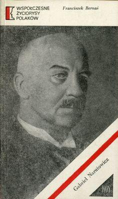 """""""Gabriel Narutowicz"""" Franciszek Bernaś Cover by Jerzy Jaworowski Book series Współczesne Życiorysy Polaków Published by Wydawnictwo Iskry 1979"""