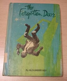 The Forgotten Door by Alexander Key - this story was dramatised on TV and I was enthralled. Slightly spooky. Re- read it in my 50s and it's a good story.