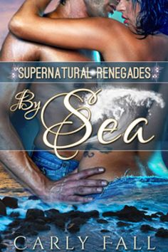 Claim a free copy of By Sea: Supernatural Renegades by Carly Fall!  #romance #PNR