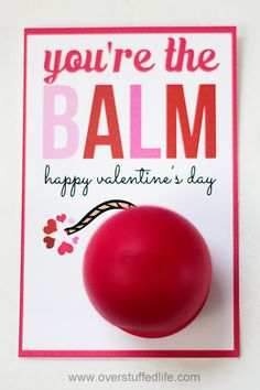 "Use EOS lip balm and this adorable printable to make a fun ""You're the BALM"" Valentine's Day Card! #overstuffedlife"