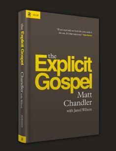 The Explicit Gospel: Matt Chandler