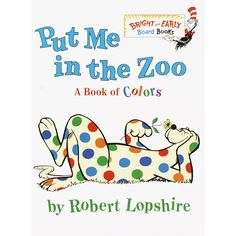 Put Me in the Zoo: A Book of Colors