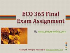 Exams can be easy enough when the best help is available to you. Lay your hands on the best tutorials with UOP ECO 365 final exam and Entire Course questions. Exam Answer, College Problems, Final Exams, Good Tutorials, Law School, Economics, Homework, Accounting, How To Become