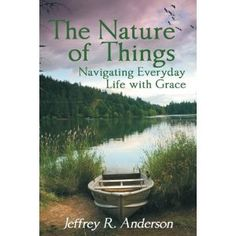 The Nature of Things: Navigating Everyday Life with Grace (Kindle Edition)