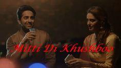 Mitti Di Khushboo Song 2014