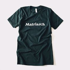 Matriarch t-shirt by Maddy Nye Typography Logo, Logos, Halcyon Days, Creative Studio, My Books, Awesome Things, Nye, Windsor, My Style