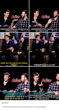Chris Hemsworth is a serial manchild adopter, he's already adopted Tom Hiddleston as an honorary Hemsworth, now he's adopted one of his own in Chris Evans. Chris Hemsworth FTW. Chris Hemsworth for Asgardian Dad of the Millennium.