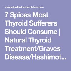 7 Spices Most Thyroid Sufferers Should Consume | Natural Thyroid…