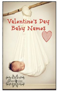 Interested in finding a Valentine's inspired name for your baby? Here is a list of girls and boys names.