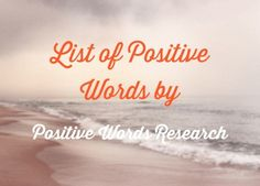 Best list of positive words in the world! #positivewords #nicewords
