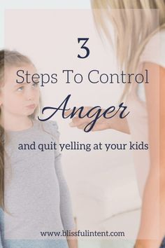 Dealing with anger in motherhood can be hard. Yelling at kids can be even harder. Here are 3 steps to control anger and quit yelling at your kids today.