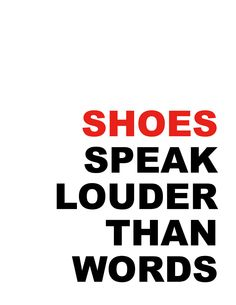 Shoes quote poster, print, fashion, shoes speak louder than words, 8x10. $12.00, via Etsy.