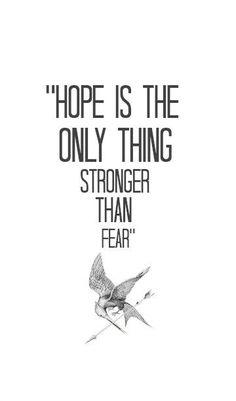 """""""L'espoir est la seule chose plus forte que la peur"""""""