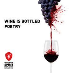 WINE IS BOTTLED POETRY! www.winewithspirit.net  #WineWithSpirit #vinho #wine #portugal
