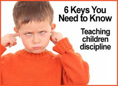 6 Keys to Discipline  Begin teaching respect for authority while children are very young.  Define the boundaries before they need to be enforced.  Distinguish between willful defiance and childish irresponsibility.  Reassure and teach after the confrontation is over.  Avoid impossible demands.  Let love be your guide!4