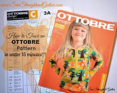 Trace Ottobre Patterns Quickly - SEW STRAIGHT & GATHER  Tips on how to use Ottobre paterns