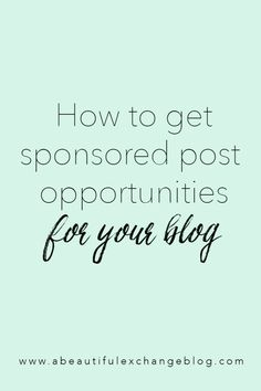 Make money blogging: How to get sponsored opportunities