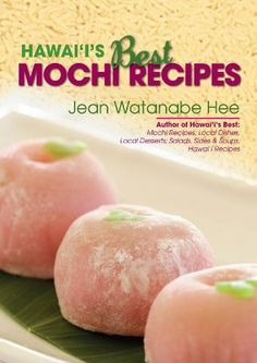 Hawaii's Best Mochi Recipes: What's chewy and moist, comes in all shapes and flavors, great for picnics, parties, office treats for coffee break and EASY to prepare? Why it's mochi dessertalways popular in Hawaii. Asian Desserts, Asian Recipes, Mexican Food Recipes, Hawaii Food Recipes, Hawaii Desserts, Hawaiian Recipes, Seared Salmon Recipes, Pan Seared Salmon, Dessert Chef