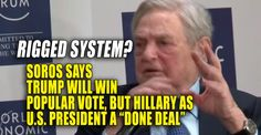 "RIGGED SYSTEM? Soros Says Trump Will Win Popular Vote, But Hillary as President a ""Done Deal"""
