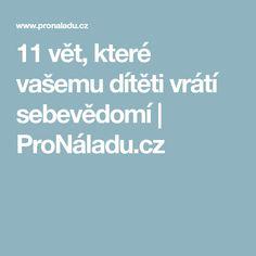 11 vět, které vašemu dítěti vrátí sebevědomí   ProNáladu.cz