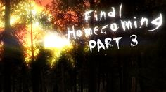 "here's the third part of our epic lets play together ""final homecoming"" of us :) :D if u want to be a part of our AMAZING community pls subscribe us on our channel 