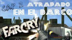 Gameplay | FarCry | Atrapado en el barco! | SamuelGamer | CAP °2