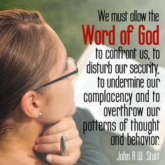 The sacred Word of God can change and transform.                                                                                                                                                                                 More