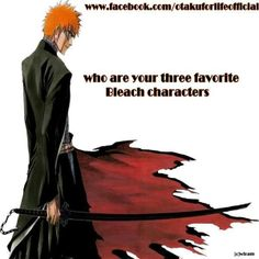 One does not only pick three...but yeah it would have to be Rukia, Ichigo, and Byakuya
